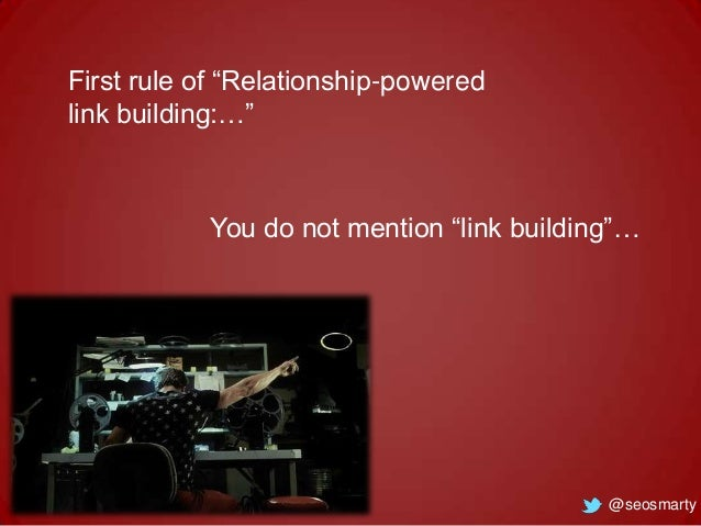 """First rule of """"Relationship-powered link building:…""""  You do not mention """"link building""""…  @seosmarty"""