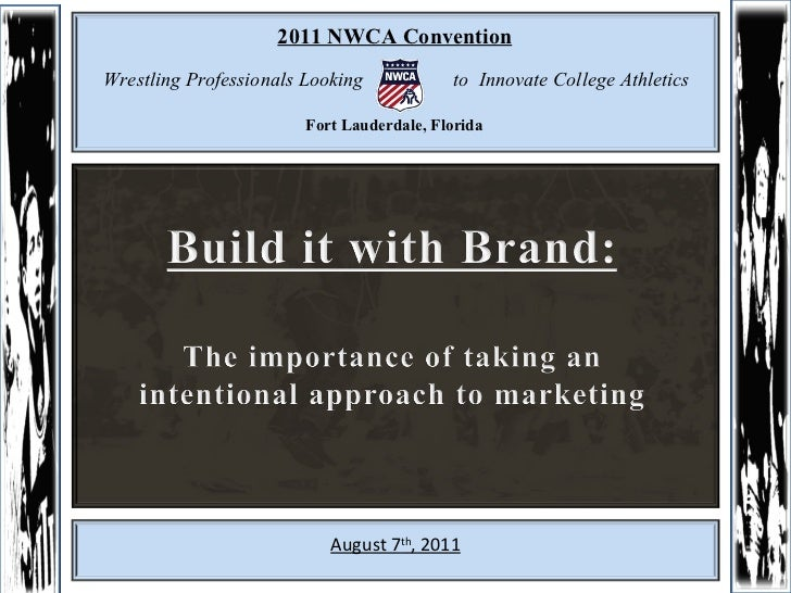 2011 NWCA Convention Fort Lauderdale, Florida Wrestling Professionals Looking  to  Innovate College Athletics August 7 th ...