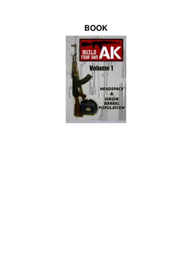 [DOWNLOAD]⚡ Build Your Own AK: Vol. I: Headspace & Virgin Barrel Population