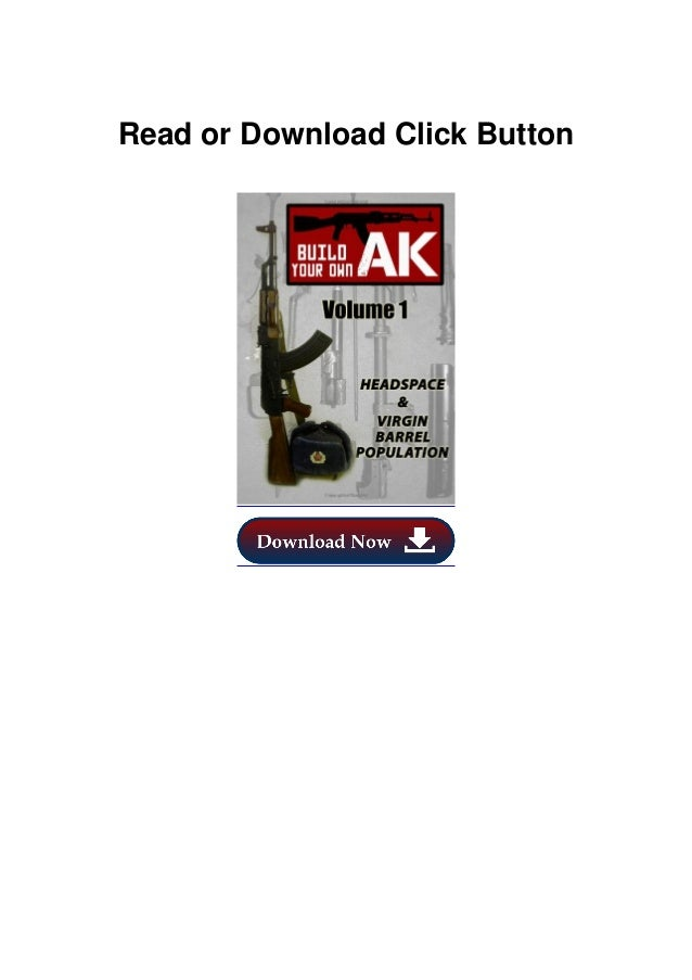Build Your Own AK: Vol. I: Headspace &Virgin Barrel Population (Volume 1) DESCRIPTION bThe star of the Discovery Channel's...