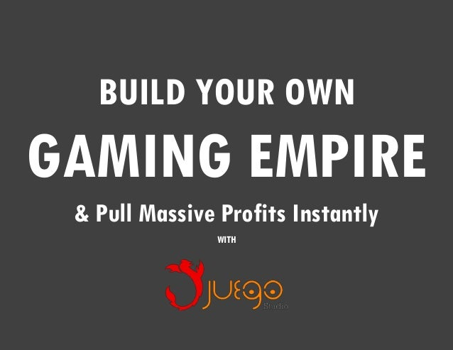 BUILD YOUR OWN GAMING EMPIRE & Pull Massive Profits Instantly WITH