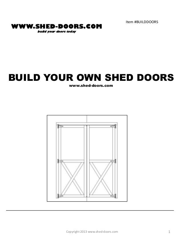 COM Build Your Doors TodayBUILD YOUR OWN SHED ...