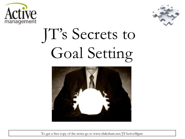 JT's Secrets to  Goal Setting