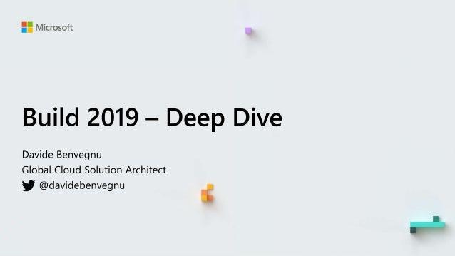 Build 2019 HK - Deep Dive notable announcements