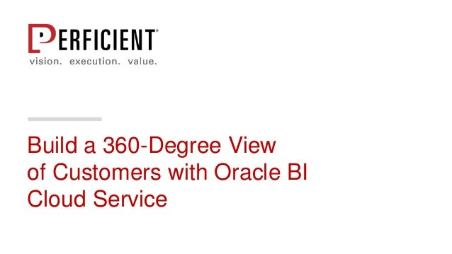 Build a 360-Degree View of Customers with Oracle BI Cloud Service