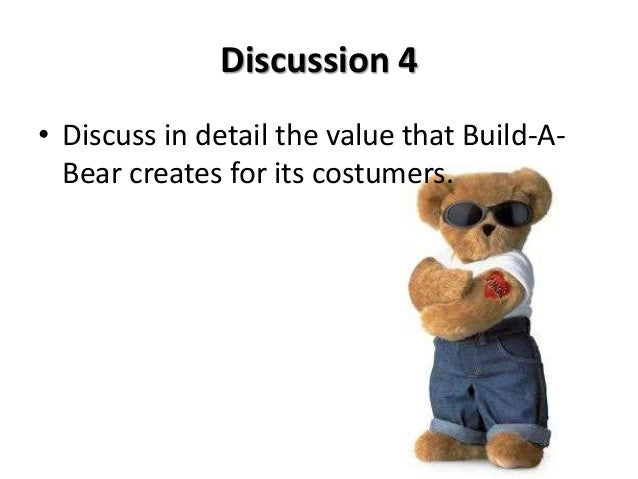 describe all the facets of build a bear product what is being exchanged in a build a bear transactio Describe all facets of build-a-bear's product what is being exchanged in a build-a-bear transaction which of the five marketing management concepts best.