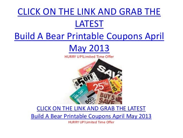 click on the link and grab the latestbuild a bear printable coupons april
