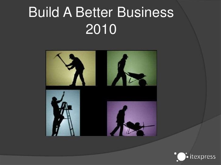 Build A Better Business 2010<br />