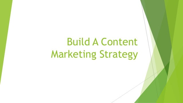 Build A Content Marketing Strategy