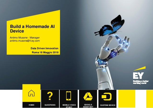 Build a homemade AI device  Antimo Musone - Ernst & Young