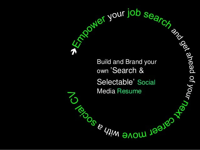 Build and Brand your own 'Search & Selectable' Social Media Resume