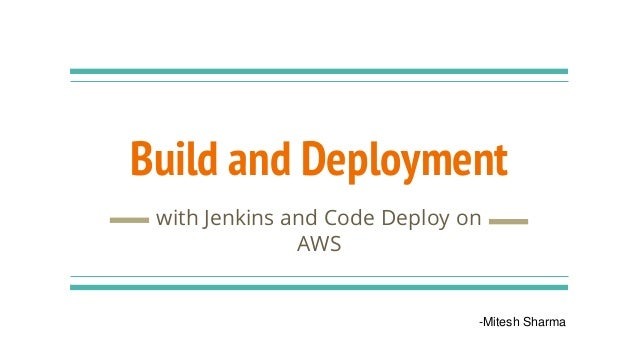 Build and Deployment with Jenkins and Code Deploy on AWS -Mitesh Sharma