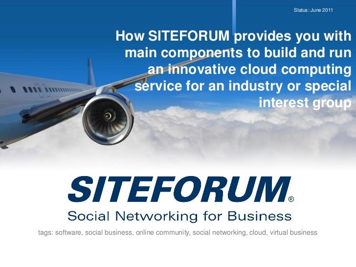 Status: June 2011                         How SITEFORUM provides you with                          main components to buil...