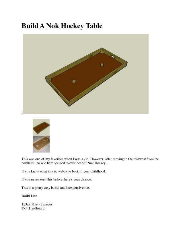 Build A Nok Hockey Tablei    ·    ·This was one of my favorites when I was a kid. However, after moving to the midwest fro...