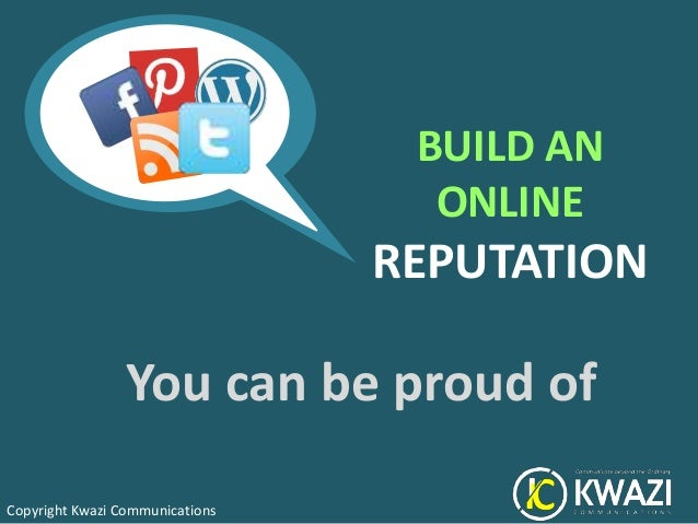 BUILD AN                                   ONLINE                                 REPUTATION                 You can be pr...