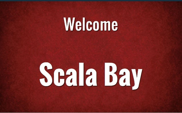 Welcome  Scala Bay