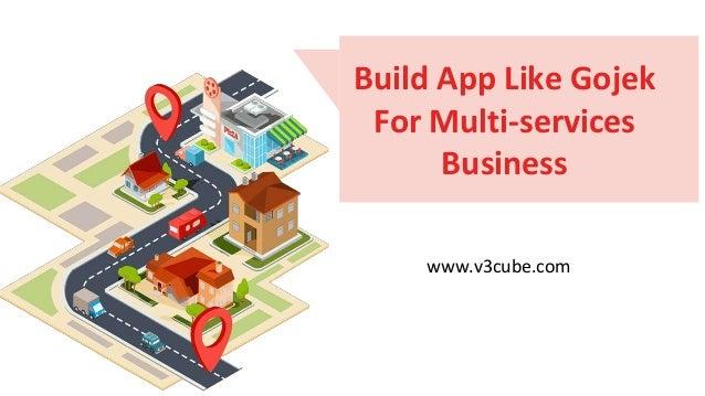 Build App Like Gojek For Multi-services Business www.v3cube.com