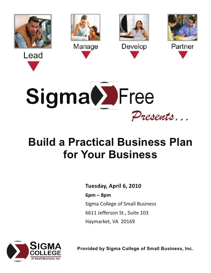 Build a Practical Business Plan        for Your Business              Tuesday, April 6, 2010             6pm – 8pm        ...