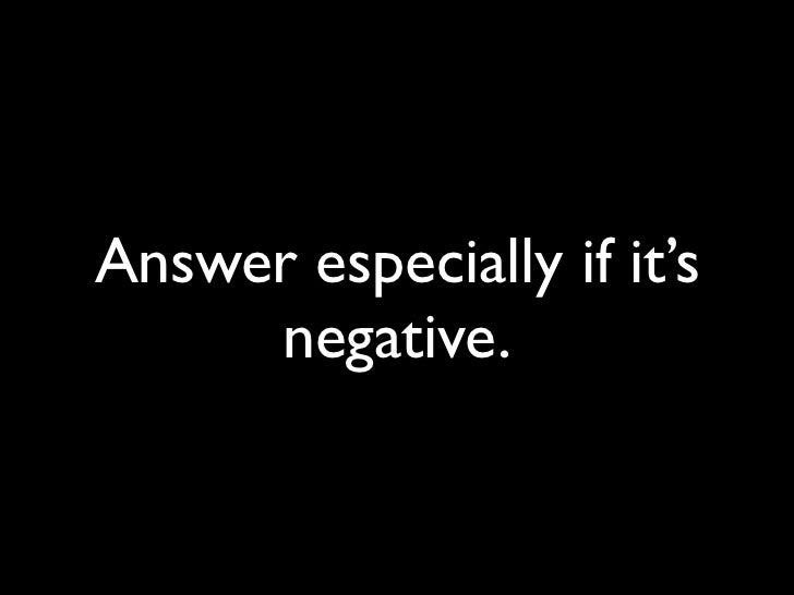 Answer especially if it's      negative.