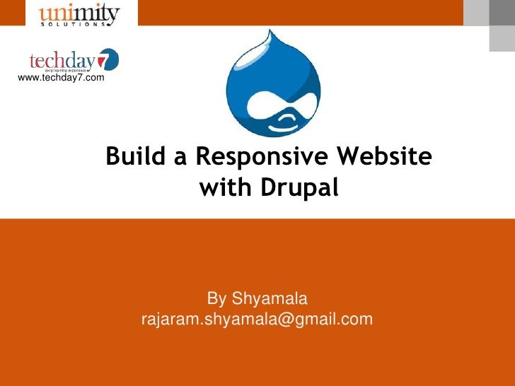 www.techday7.com                   Build a Responsive Website                           with Drupal                       ...