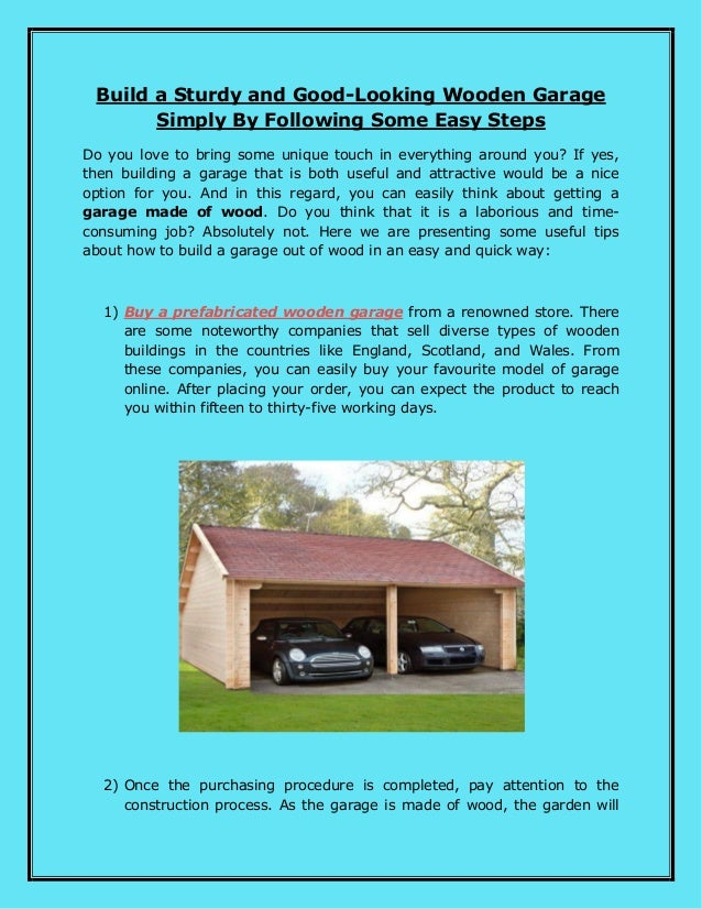 Build A Sturdy And Good Looking Wooden Garage Simply By Following Som