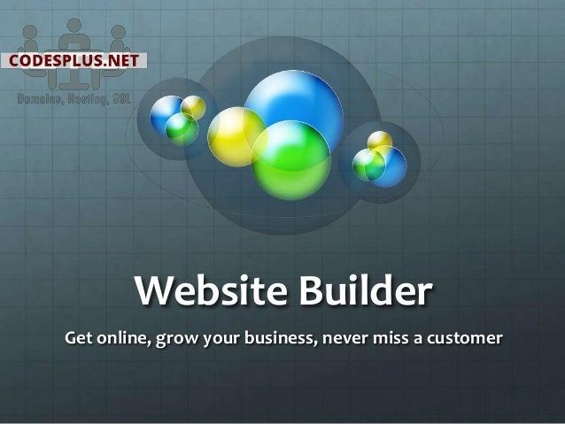 Website Builder Get online, grow your business, never miss a customer