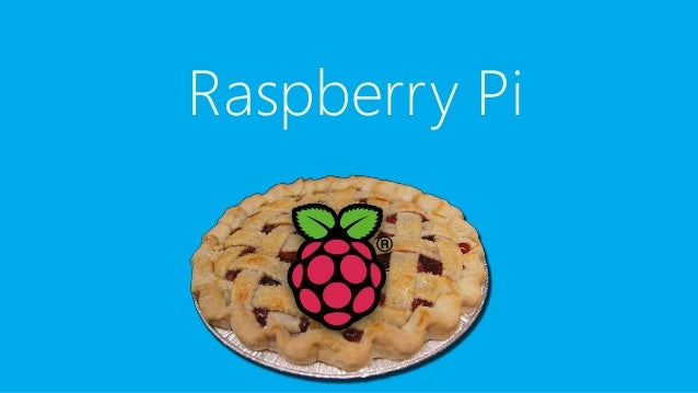Raspberry Pi • Designed with the purpose to help teach Basic Computer Science in schools • Very active community building ...