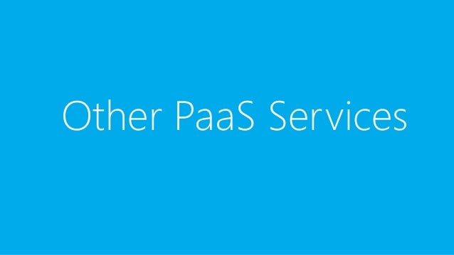 App Service Web Apps • Platform as a Service (PaaS) • Host Web Applications • ASP.NET, Node.js, PHP, Java • Foundation for...