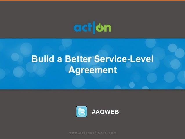 Build a Better Service-Level         Agreement             #AOWEB                                © Copyright SiriusDecisio...