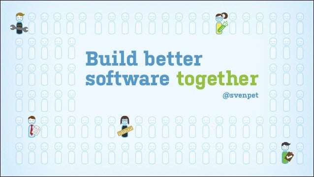 Build better software together @svenpet