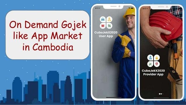 On Demand Gojek like App Market in Cambodia