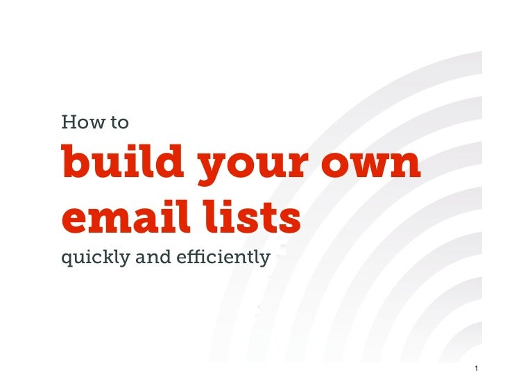 How tobuild your ownemail listsquickly and efficiently                        1