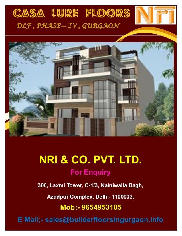 NRI & CO. PVT. LTD. For Enquiry 306, Laxmi Tower, C-1/3, Nainiwalla Bagh, Azadpur Complex, Delhi- 1100033, Mob:- 965495310...