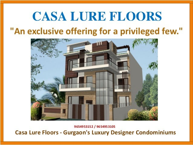 """CASA LURE FLOORS """"An exclusive offering for a privileged few."""" 9654953152 / 9654953105 Casa Lure Floors - Gurgaon's Luxury..."""