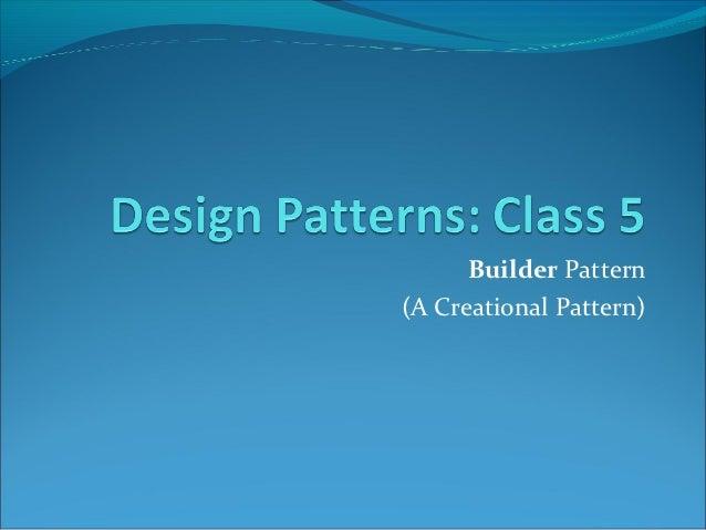 Builder Pattern(A Creational Pattern)