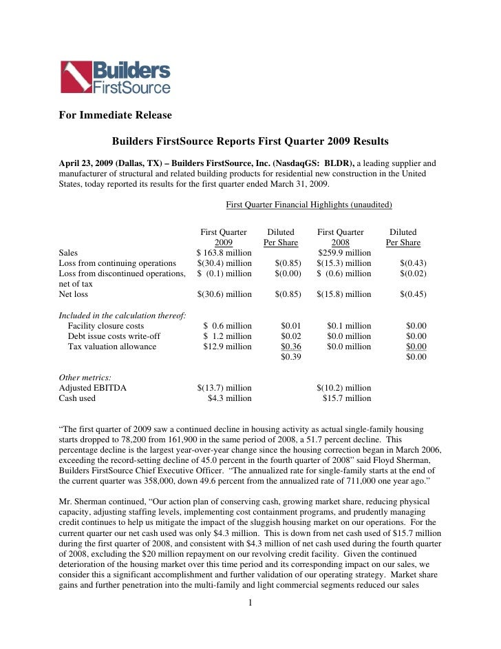 For Immediate Release                 Builders FirstSource Reports First Quarter 2009 Results April 23, 2009 (Dallas, TX) ...