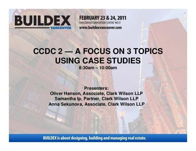 CCDC 2 — A FOCUS ON 3 TOPICS    USING CASE STUDIES                8:30am – 10:00am                   Presenters:    Oliver...