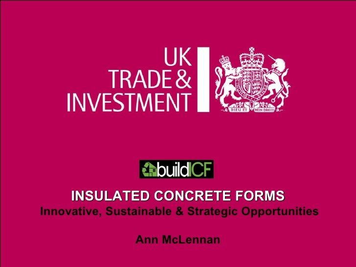 11/11/09 Presentation title INSULATED CONCRETE FORMS  Innovative, Sustainable & Strategic Opportunities Ann McLennan