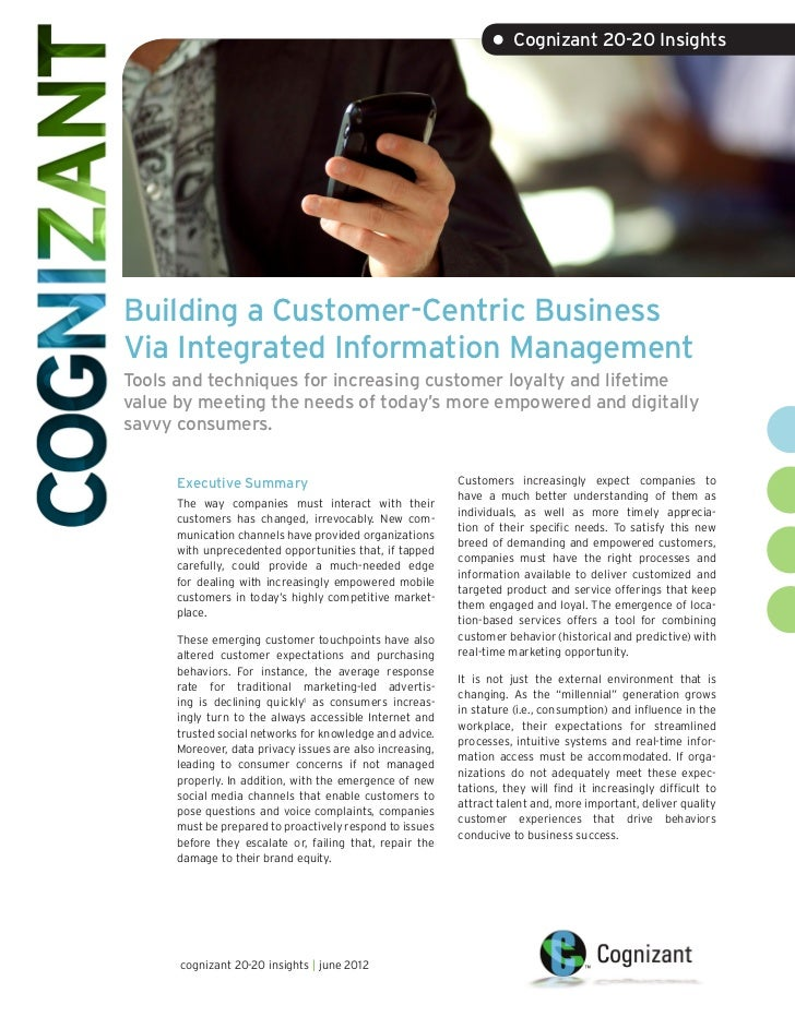 • Cognizant 20-20 InsightsBuilding a Customer-Centric BusinessVia Integrated Information ManagementTools and techniques fo...