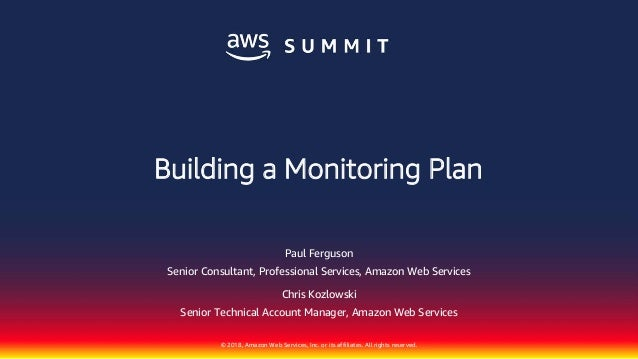 © 2018, Amazon Web Services, Inc. or its affiliates. All rights reserved. Paul Ferguson Senior Consultant, Professional Se...