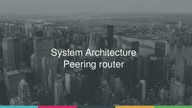 System Architecture Peering router