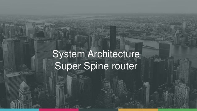 System Architecture Super Spine router
