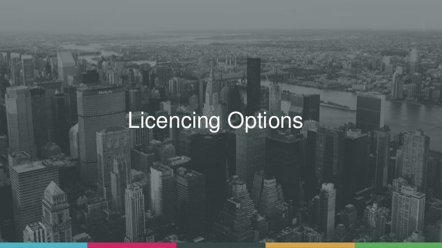 Licencing Options