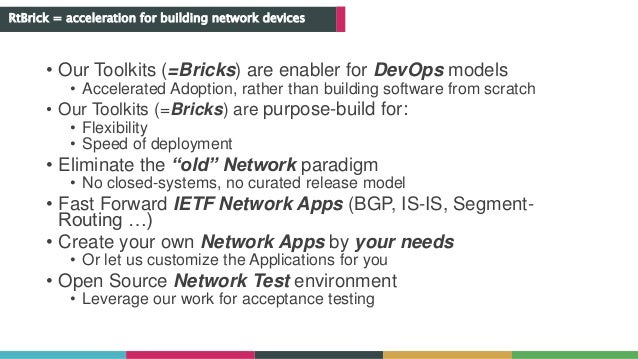 • Our Toolkits (=Bricks) are enabler for DevOps models • Accelerated Adoption, rather than building software from scratch ...