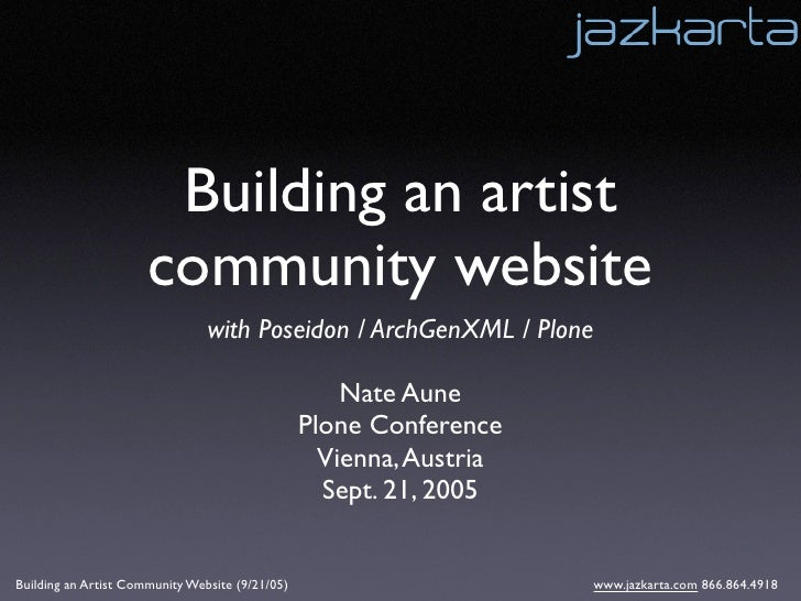 Building an artist                       community website                                 with Poseidon / ArchGenXML / Pl...