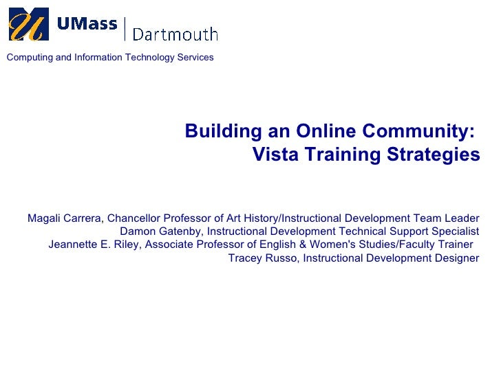 Building an Online Community:  Vista Training Strategies Computing and Information Technology Services Magali Carrera ,   ...