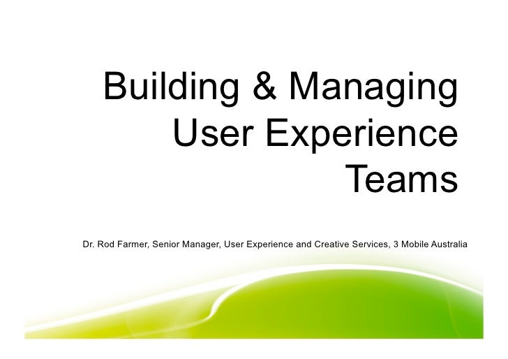 1 September 2008                        Building & Managing                        User Experience                        ...