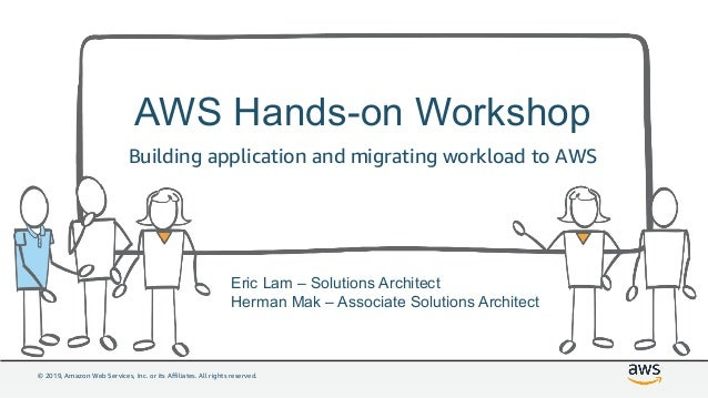 © 2019, Amazon Web Services, Inc. or its Affiliates. All rights reserved. AWS Hands-on Workshop Building application and m...