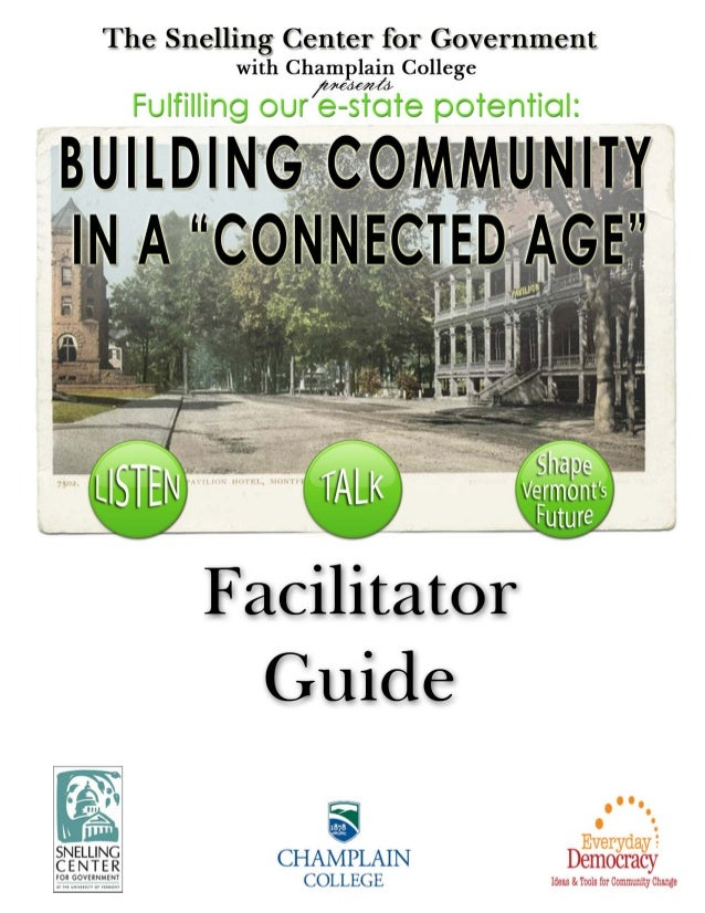 """Building Community in a """"Connected Age"""" 0Snelling Center for Government Champlain College Everyday Democracy"""