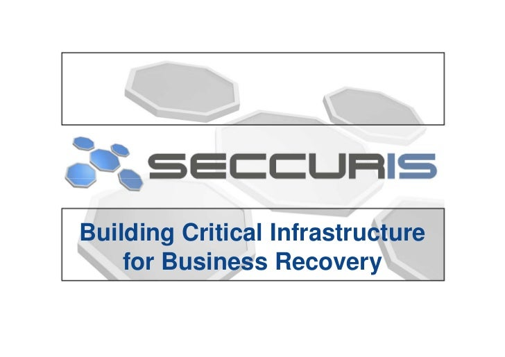 Building Critical Infrastructure     for Business Recovery
